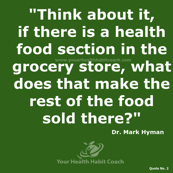 Quote 2 Mark Hyman Think about it if there is a health food section in the grocery store what nutrition-coaching personal training south Dublin Martin Luschin