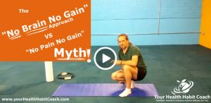 "The ""No Brain, No Gain"" Approach vs. ""No Pain, No Gain"" Myth to exercising and getting fit in 2018"